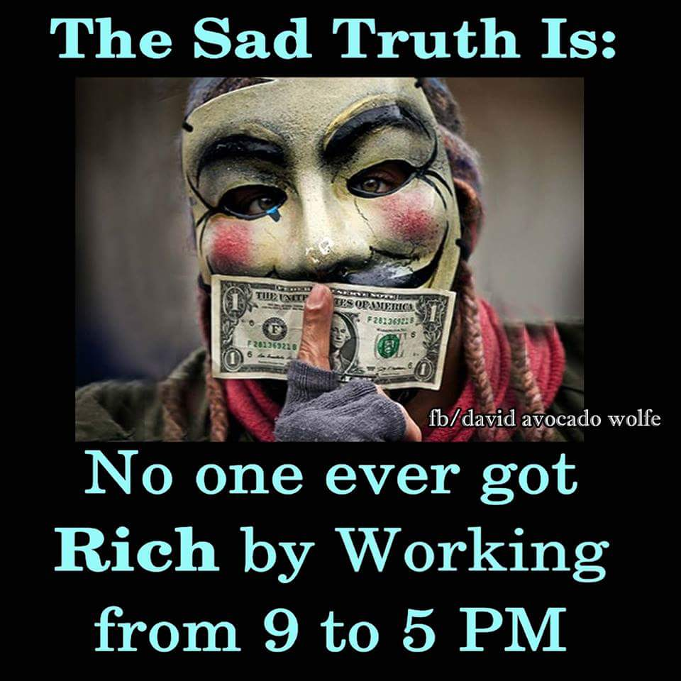 no one got rich working 9 to 5